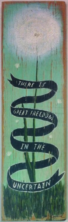 Freedom In The Uncertain