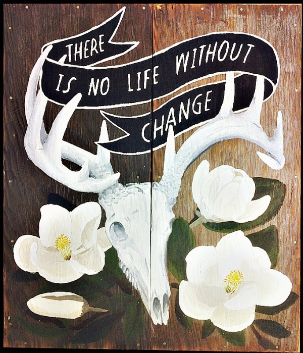 There Is No Life Without Change